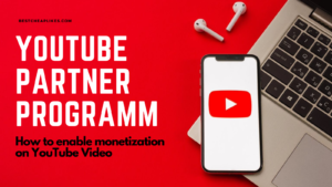 What is YouTube Partner Program? How to enable monetization on YouTube Video?